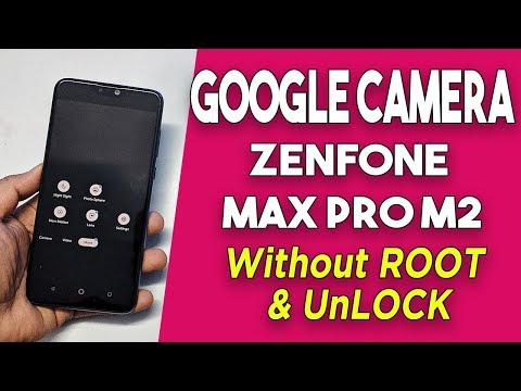 Google Camera on ASUS Zenfone Max Pro M2 Without ROOT & UNLOCK
