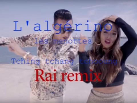 L'Algérino - Les Menottes (Tching Tchang Tchong) Rai Remix
