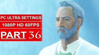 Fallout 4 Gameplay Walkthrough Part 36 [1080p 60FPS PC ULTRA Settings] - No Commentary