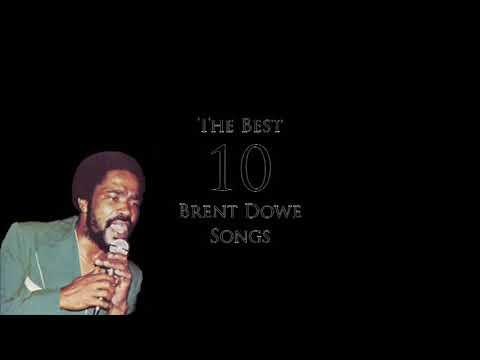The Best 10 Songs - Brent Dowe