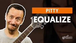 Equalize - Pitty (aula de baixo)