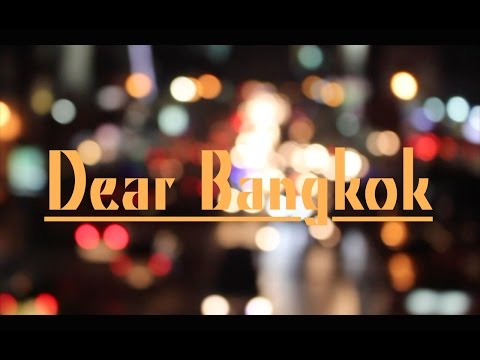 TRAVEL | Dear Bangkok