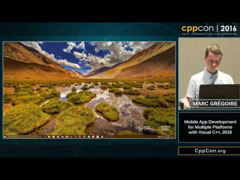 "CppCon 2016: Marc Gregoire ""Mobile App Development For Multiple Platforms With Visual C++, 2016"