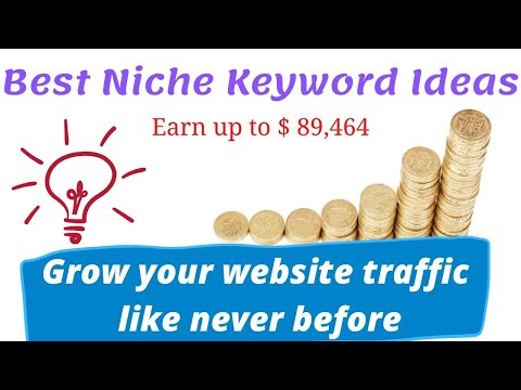 Best Niche Keyword Ideas to Grow your website traffic like never before