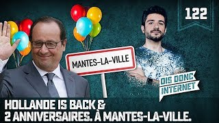 Hollande is back & 2 anniversaires - VERINO #122 // Dis donc internet...