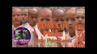 Nhạc Phim Remix 2019-Bảy Vị La Hán|EDM cực phiêu
