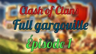 Clash of Clans | Full gargouille | Épisode 1