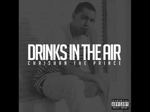 Chrishan - Drinks In The Air DOWNLOAD LINK