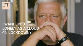 I wandered lonely as a cloud (in lockdown), with Simon Russell Beale | FT