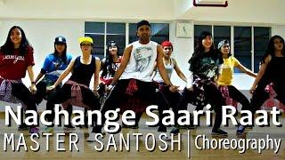 Nachange Saari Raat | Meet Bros Anjjan, Yami Gautam | Sannthosh Choreography