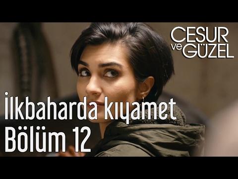 Cesur ve Güzel 12. Bölüm - Fatma Turgut - İlkbaharda Kıyamet