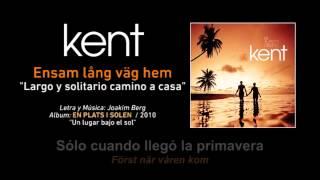 """KENT — """"Ensam lång väg hem"""" (Subtítulos Español - Sueco)"""