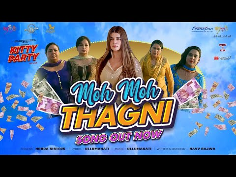 Moh Moh Thagni | Nooran Sisters | Kitty Party | Navv Bajwa | Kainaat Arora | New Song | RR Records|