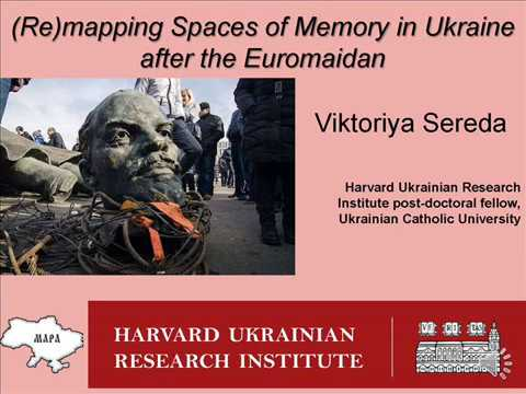 (Re)mapping Spaces of Historical Memory in Ukraine After the