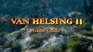 Van Helsing II Game Guide - Episode 1: Game Basics