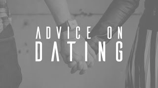 Advice on Dating
