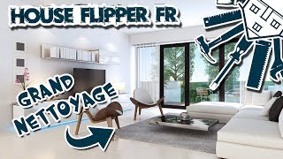 Grand nettoyage !! HOUSE FLIPPER FR