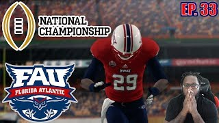 FIRST NATIONAL CHAMPIONSHIP IN SCHOOL HISTORY?? | FAU DYNASTY NCAA FOOTBALL 14 EP33