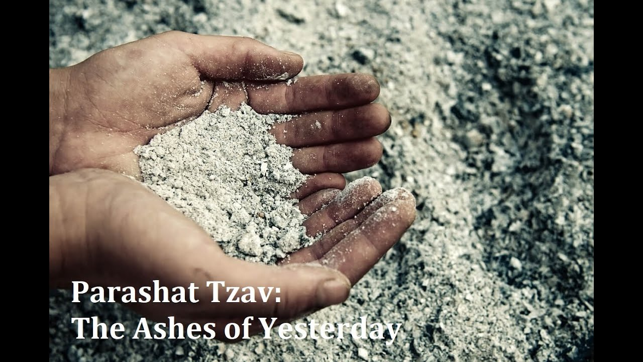 Jerusalem Lights Parashat Tzav/Passover 5781: The Ashes of Yesterday