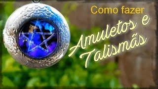 Como fazer Amuletos e Talismãs