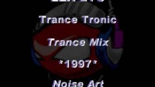 LEX LYU - Trance Tronic [Trance Mix] *1997* [NT001-Noise Art]