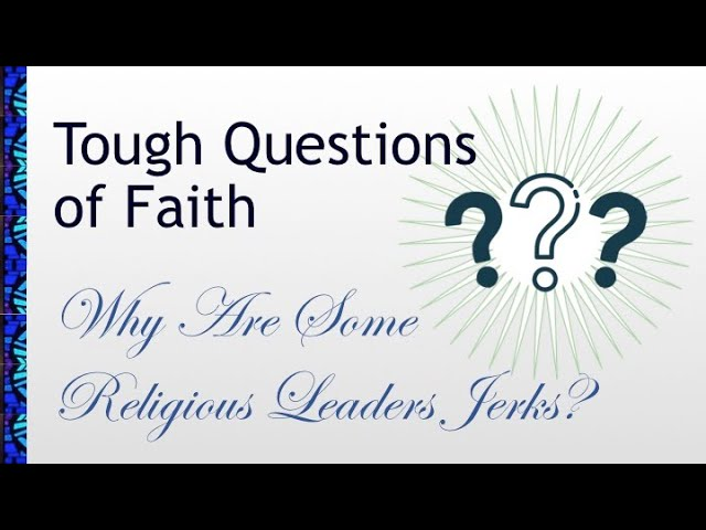January 24, 2021 Service: Why Are Some Religious Leaders Jerks?  (Replay)