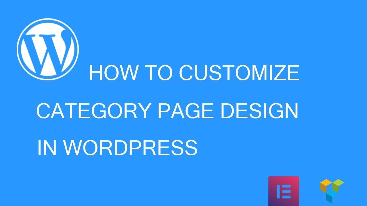 How To Design WordPress Category Page Using Elementor, Gutenberg, Visual Composer….