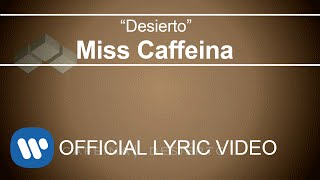 Miss Caffeina - Desierto (Lyric Video)