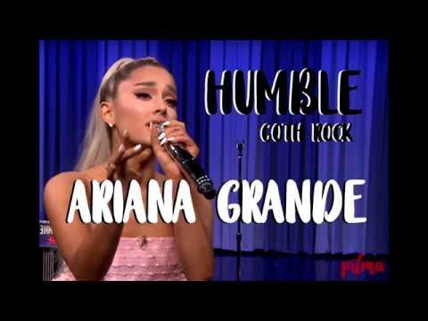 Ariana Grande - Humble Lyrics video (Goth Rock)