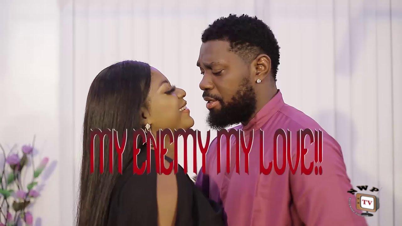 Download MY ENEMY MY LOVE (Trending New Movie)Destiny Etico 2021 Latestr Nigerian Nollywood Movie Full HD