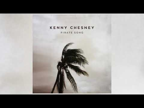 Kenny Chesney  Pirate Song  Audio