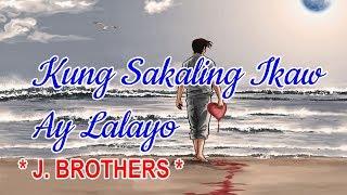 Kung Sakaling Ikaw Ay Lalayo - J. BROTHERS Karaoke HD