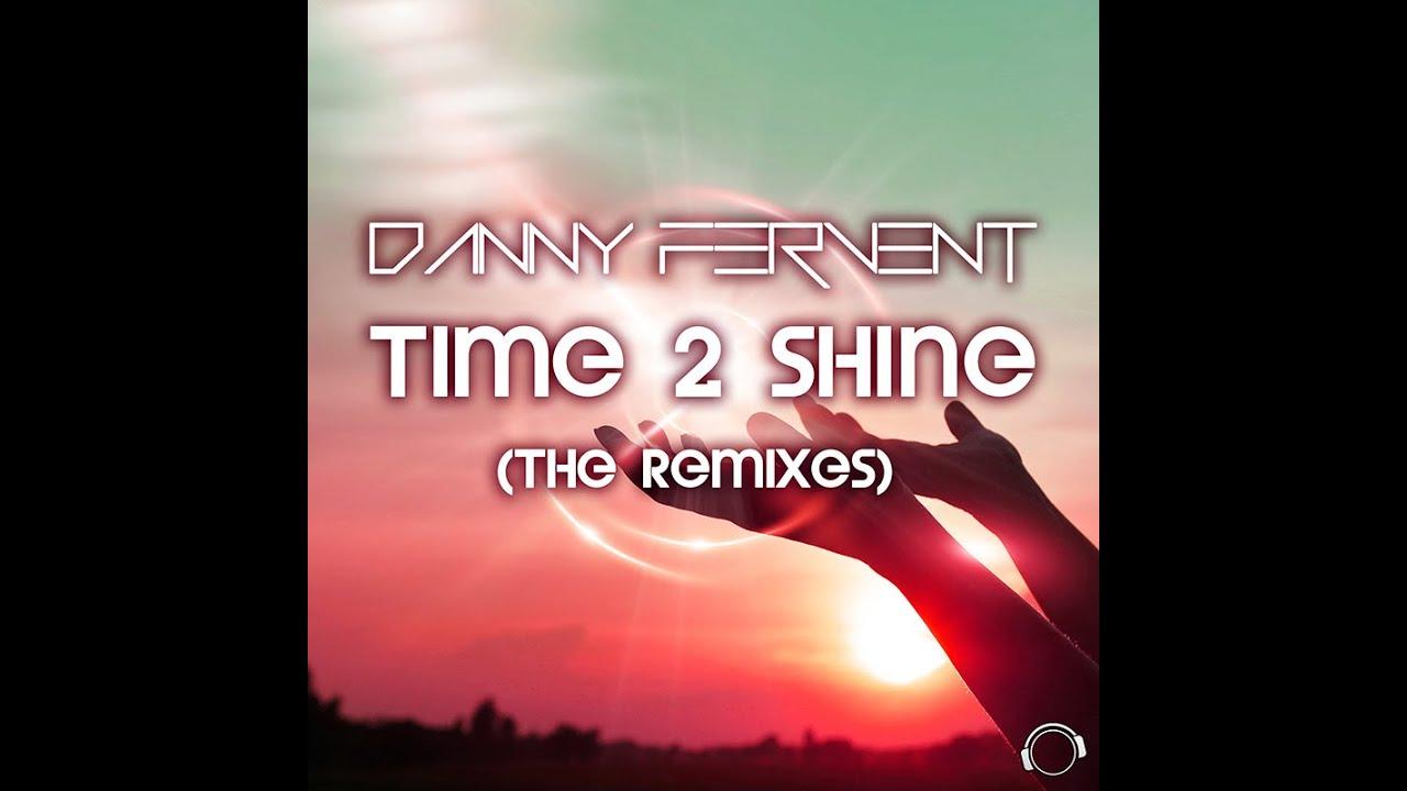 Danny Fervent - Time 2 Shine (Chris Excess Remix Edit)
