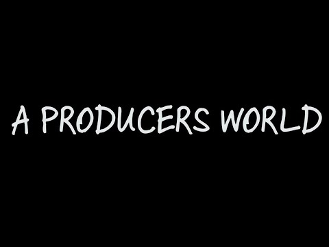 A Producers World Documentary