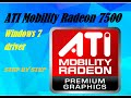 ATI Mobility Radeon 7500 Windows 7 driver