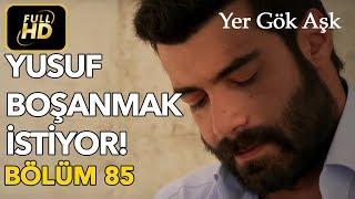Yer Gök Aşk 85. Bölüm / Full HD (Tek Parça)