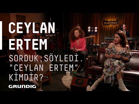 Ceylan Ertem - Sohbet / Sorduk; Söyledi.