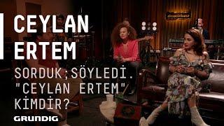 """Ceylan Ertem - Sohbet / Sorduk; söyledi. """"Ceylan Ertem"""" kimdir? @Akustikhane #sesiniaç Video"""