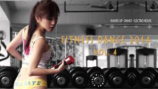 Fitness Dance 2014 vol.4 ( Hands Up - Dance - Electro House )