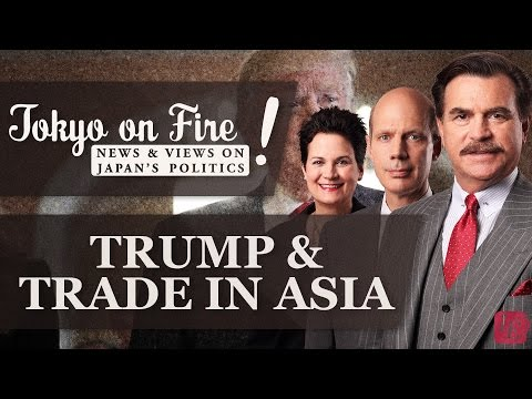 Trump & Trade in Asia | Tokyo on Fire