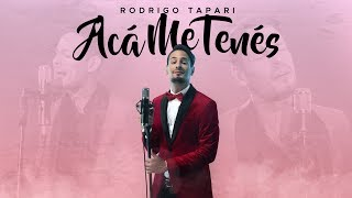 Rodrigo Tapari - Acá Me Tenés (Video Lyric Oficial - NUEVO 2018)