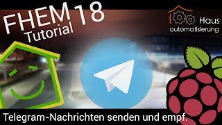 Video FHEM-Tutorial Part 18: Telegram-Nachrichten senden und empfangen | haus-automatisierung.com HD download MP3, 3GP, MP4, WEBM, AVI, FLV November 2017