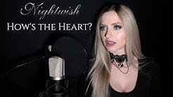 How's the Heart? - Nightwish (Vocal COVER by Rehn Stillnight)
