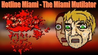 Hotline Miami - The Miami Mutilator