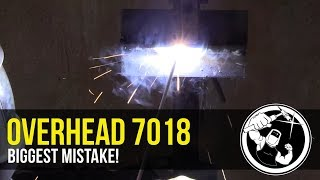 Overhead 7018 Biggest Mistake thumbnail