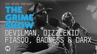 The Grime Show: Devilman, DizzleKid, Fiasqo, Badness & Darx