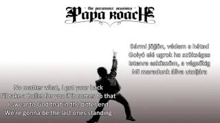 Papa Roach - No matter what || English Lyrics / Magyar Szöveg