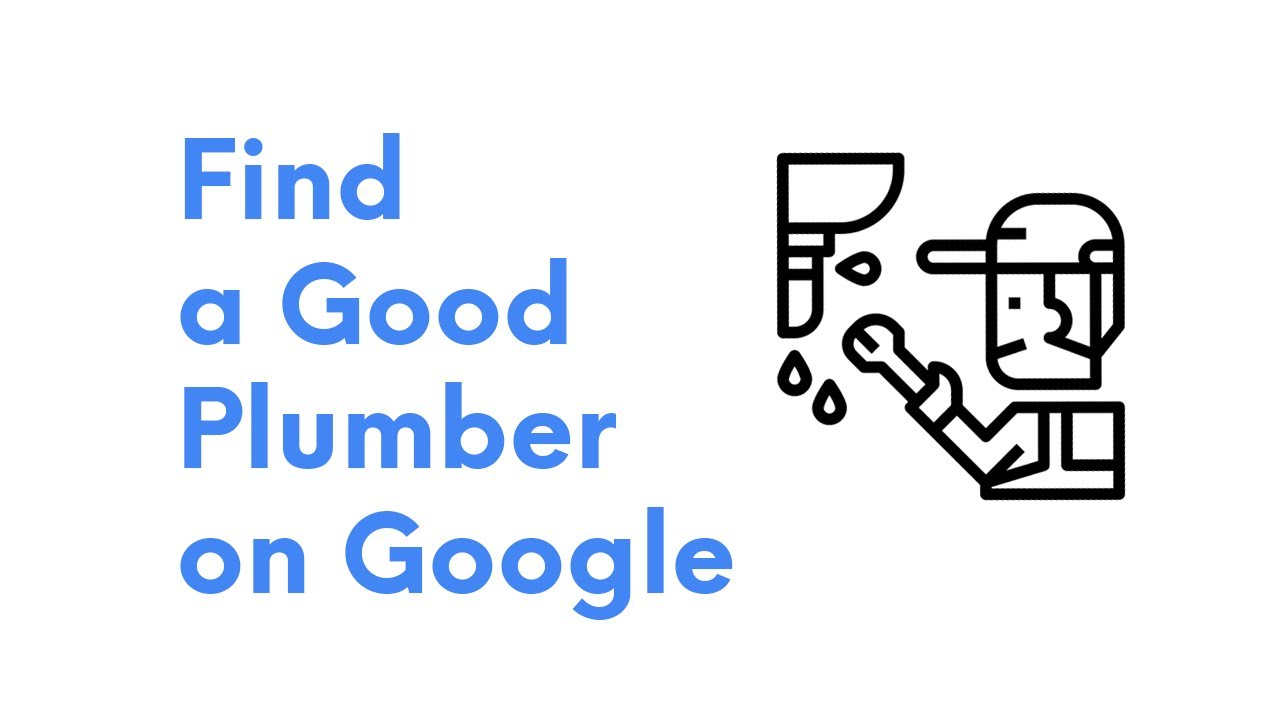 How to Find a Good Plumber on Google