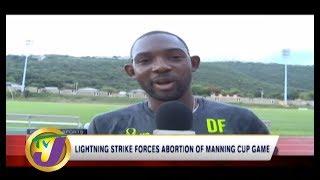 TVJ Sports: Lightning Strikes Force Postponement of Manning Cup Game - September 16 2019