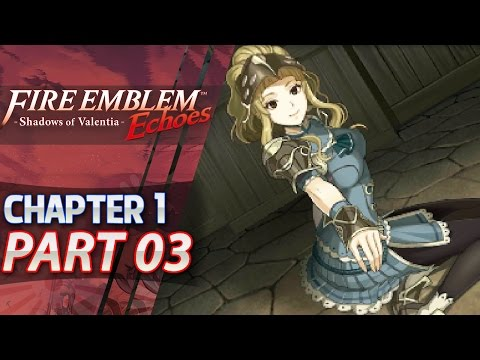 Fire Emblem Echoes: Shadows of Valentia - Act 1: Part 3 - Saving Clair (Hard/Classic)